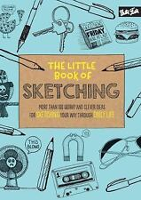 The Little Book of Sketching : More Than 100 Quirky and Clever Ideas for...