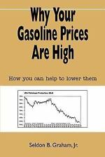 Why Your Gasoline Prices Are High : How you can help to lower Them by Jr.,...