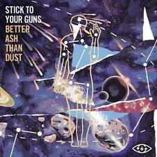 Stick to Your Guns - Better Ash Than Dust [New Vinyl]