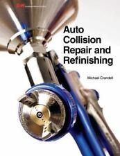 Auto Collision Repair and Refinishing by Crandell, Michael. 9781619603875 Hardco