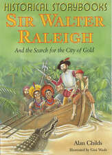 Sir Walter Raleigh and the Search for the City of Gold (Historical Storybooks)