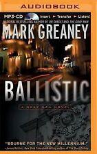 Ballistic: A Gray Man Novel by Mark Greaney (CD-Audio, 2015)