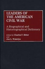Leaders of the American Civil War: A Biographical and Historiographica-ExLibrary
