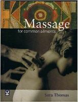 Massage for Common Ailments (Common Ailments Series), Thomas, Sara, Very Good, P
