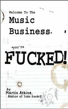 Welcome to the Music Business: You're F**ked! (Paperback or Softback)