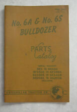 1957 Caterpillar No 6A & 6S Bulldozer Parts Catalog #30639