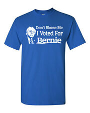 Don't Blame Me I Voted for Bernie Sanders Funny Men's Tee Shirt 1579