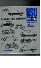 Peter Schneider - NSU 1873-1984 vom Hochrad zum Automobil  - 1985