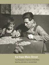 Far from Main Street: Three Photographers in Depression-Era New Mexico