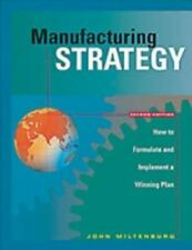Manufacturing Strategy: How to Formulate and Implement a Winning Plan,-ExLibrary