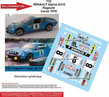 DECALS 1/43 REF732 ALPINE RENAULT A 310 RAGNOTTI RALLYE TOUR DE CORSE 1976 RALLY