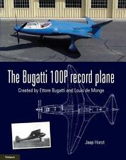 The Bugatti 100P record plane - Created by Ettore Bugatti and Louis de Monge
