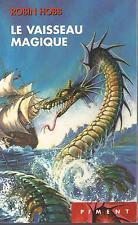 Les aventuriers de la mer vol 1.Le Vaisseau magique.Robin HOBB.Piment SF42