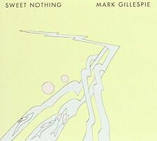 MARK GILLESPIE SWEET NOTHING NEW CD