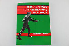 Special Forces Foreign Weapons Handbook by SGM Frank A. Moyer (1983, Paperback)