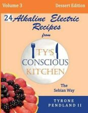 alkalische Electric Rezepte von ty's bewusst Kitchen The SEBIA 9781540806529