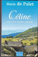 Céline, une vie toute simple, Marie de Palet