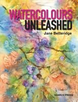 Watercolours Unleashed, Paperback by Betteridge, Jane, Brand New, Free shippi...