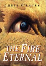 The Fire Eternal (The Last Dragon Chronicles #4) by Chris dLacey