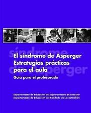 El síndrome de asperger Estrategias prácticas para el aula Guía para el profesor