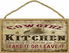 Cowgirl Kitchen Two Choices 5x10 Wood SIGN Plaque USA Made