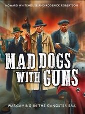 Mad Dogs With Guns. Rules For The Chicago Gang Wars 28mm.