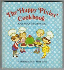 HAPPY PIXIES' COOKBOOK Kitchen Fun for Little Cooks MOVABLE Children's Cookbook