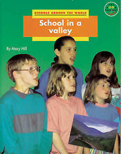Schools Around the World: School in a Valley (Longman Book Project) by Hill, M.