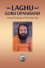 Laghu Guru Upanishad: Spiritual Teachings of Sri Sivabala Yogi (Paperback or Sof
