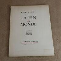 AUDIBERTI - LA FIN DU MONDE / 6 DESSINS DE L'AUTEUR - LE TEMPS PERDU 1944