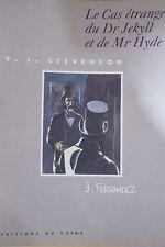 ROBERT LOUIS STEVENSON LE CAS ETRANGE du Dr JEKYLL et de Mr HYDE ill. FERRANDEZ