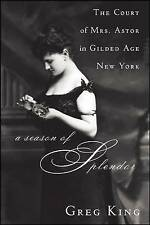 A Season of Splendor: The Court of Mrs. Astor in Gilded Age New York-ExLibrary
