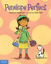 Penelope Perfect: A Tale of Perfectionism Gone Wild by Shannon Latkin Anderson (