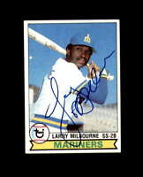 Larry Milbourne Hand Signed 1979 Topps Seattle Mariners Autograph