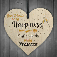 Best Friend Prosecco Friendship Birthday Wooden Heart Alcohol Garden Sign Gifts