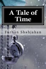 A Tale of Time by Farhan Shahjahan (2014, Paperback)