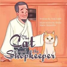 The Cat and the Shopkeeper by Thomas Udell (2016, Paperback)