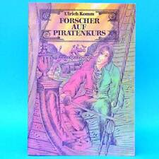 Forscher auf Piratenkurs | Ulrich Komm | Militärverlag DDR 1982