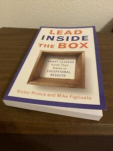 LEAD INSIDE BOX: HOW SMART LEADERS GUIDE THEIR TEAMS TO By Victor Prince & Mike