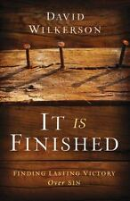 IT IS FINISHED - Finding Lasting Victory Over SIN -  David Wilkerson - paperback