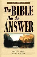 The Bible Has the Answer by Martin E. Clark; Henry M. Morris