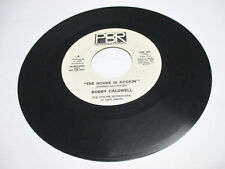 BOBBY CALDWELL THE HOUSE IS ROCKIN//WHEN YOU AWAKE 7'' VINYL,PBR LABEL,PROMO,EX