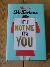 It's Not Me, It's You by Mhairi McFarlane (Hardback, 2014) - signed by author