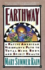 Earthway: A Native American Visionarys Path to To