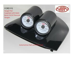 Ford FG GAUGE POD SUITS ALL XR6 XR8 SUPP WITH  SAAS OIL PRESS & BOOST  GAUGE