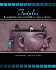 Tertulia : La Escritura Como Acto Publico Social y Cultural by Spencer R....