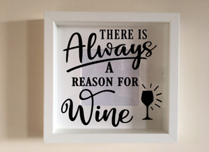 Box Frame Vinyl Decal Sticker Wall art Quote there is always a reason for wine