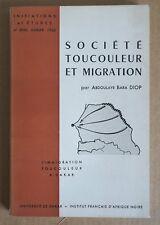 Societe toucouleur et migration: Enquete sur l'immigration toucouleur a Dakar