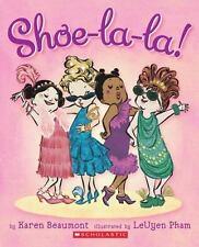 Shoe-La-la! by Karen Beaumont (2013, Board Book)