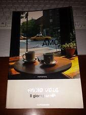 FABIO VOLO IL GIORNO IN PIù mondadori 1^ ediz 2007 bossurato con alette